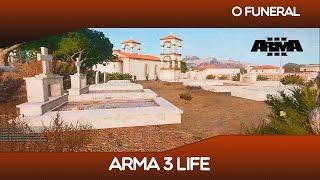 ARMA 3 LIFE - O FUNERAL