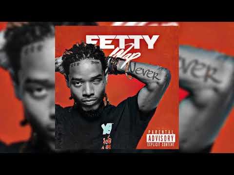 Fetty Wap - Never