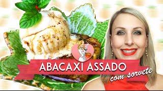 miniatura ABACAXI ASSADO COM SORVETE - Receita Infalível!