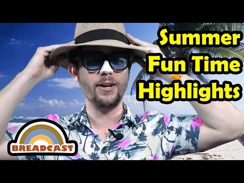 Breadcast 02 Highlights - Summer Fun Time