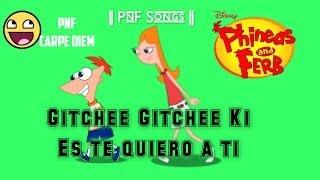 Phineas Y Ferb- Gitchee Gitchee Ki (Versión Extendida) || PnF Songs || Letra