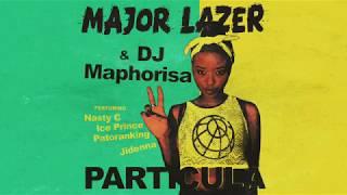 Major Lazer & DJ Maphorisa   Particula feat  Nasty C, Ice Prince & Jidenna Official Audio