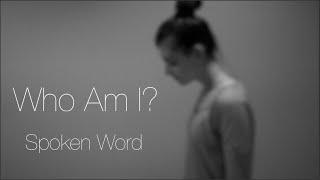 Who Am I? A Spoken Word Poem width=