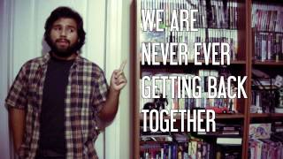 Taylor Swift - We Are Never Ever Getting Back Together - Vocal Cover (Hyles Goes Swift)