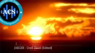JAEGER - Until Dawn [Copyright Free]