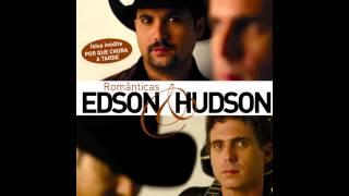 Edson & Hudson - Te Dar Tristeza Nunca Mais (Can't Be Really Gone)