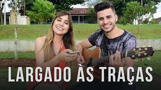 Largado Às Traças - Zé Neto e Cristiano (Cover por Mariana e Mateus)