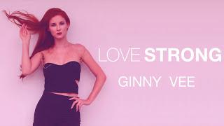 Ginny Vee - Love Strong (Manovski & Alan Aguero Edit) Lyric video