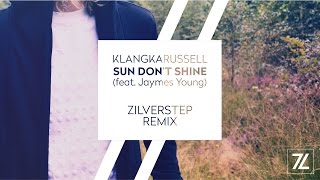 Klangkarussell (feat. Jaymes Young) - Sun Don't Shine (Zilverstep Remix)