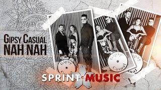 Gipsy Casual - Nah Nah   Official Single