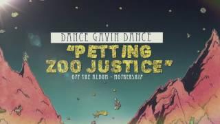 Dance Gavin Dance - Petting Zoo Justice