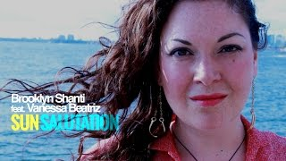 "Brooklyn Shanti ft. Vanessa Beatriz - ""Sun Salutation"" (Official Video)"