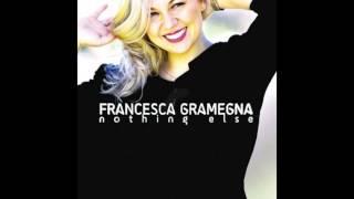 Francesca Gramegna - Nothing Else to Prove (2016 Single)