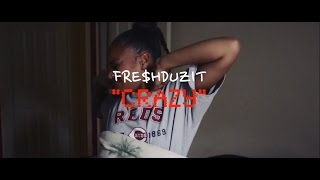 "FreshDuzIt - ""Crazy"" (Official Video) Shot by @JayyOptic"