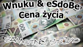 Wnuku & eSdoBe - CENA ŻYCIA (OFFICIAL VIDEO) 2014