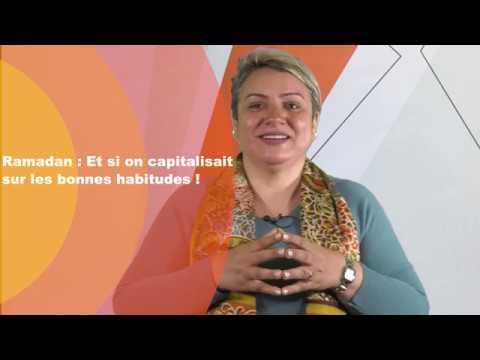 Video : Ramadan : Et si on capitalisait sur les bonnes habitudes !