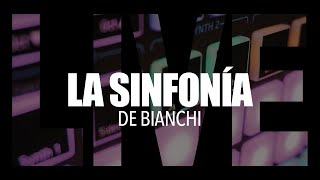 Ernesto Bianchi | La Sinfonía De Bianchi (Live Remix)