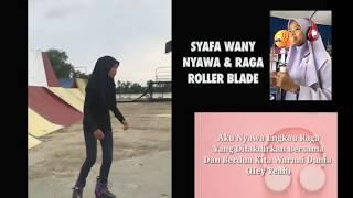 Syafa Wany Main Roller Blade (Nyawa & Raga)