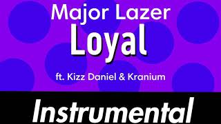 Major Lazer - Loyal ft. Kizz Daniel & Kranium (Instrumental)