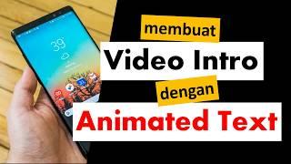 TeknoTips: Membuat Video Intro Keren dengan aplikasi AnimatedText Android