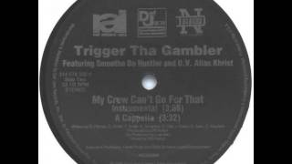 Trigger Tha Gambler - My Crew Can't Go For That (Instrumental) (1996)