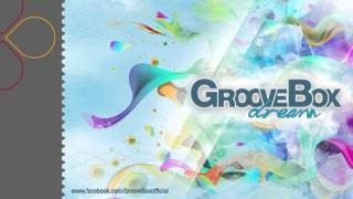 GrooveBox - Dream