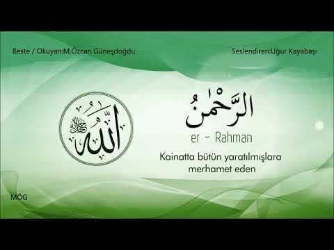أسماء الله الحسنى بصوت جميل جدا  ❤TÜRKÇE ANLAMLI ESMAUL HÜSNA Mustafa Özcan GÜNEŞDOĞ