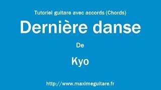 Dernière danse (Kyo) - Tutoriel guitare avec accords (Chords)
