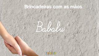 """Brincadeira com mãos: """"Babalu"""""""