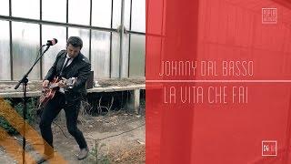 #C4LIVE - Johnny Dal Basso - La Vita Che Fai