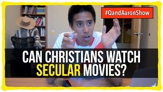 Can Christians watch secular movies?