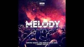 Dimitri Vegas & Like Mike, Steve Aoki vs Ummet Ozcan   Melody