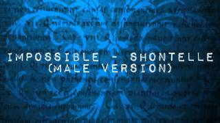 Impossible - Shontelle (MALE Version)