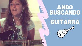 Ando buscando - Carlos Baute ft. Piso 21 (acordes guitarra) Sarai