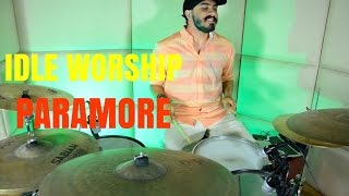 Idle Worship- Paramore- Drum Cover