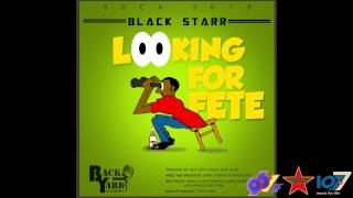Soca 2015 - Blackstarr- Looking For Fete