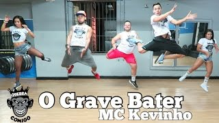 O Grave Bater  - MC Kevinho COREOGRAFIA (KondZilla)