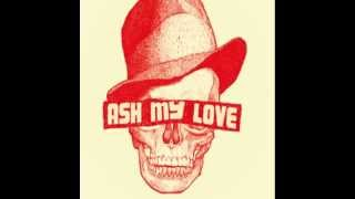 ASH MY LOVE - Early This Morning