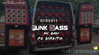Dj Darix - Pé Direito FUNK BASS [Mc Davi ft Perera Dj]