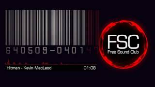Hitman - Kevin MacLeod - Free for commercial use music #69