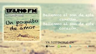 Bruno FM feat.  David Varas - Un Poquito de Amor (Lyric Video)