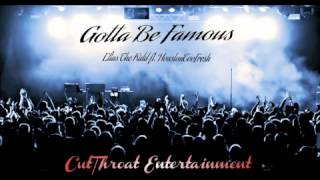 "Elias The Kidd - ""Gotta Be Famous"" ft HoustonTooFresh"