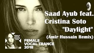 VOCAL TRANCE, Saad Ayub feat. Cristina Soto - Daylight (Amir Hussain Remix)
