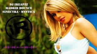 DJ iReapZz ## Madrid Bounce - Sinectra - Mystica