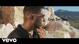 Jahazeil Myrie - Leave Dem Alone (Official Video)