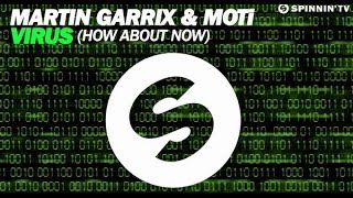 Martin Garrix & MOTi - Virus 'How About Now' [Available October 13]