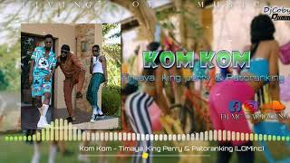 Kom Kom - Timaya, King Perry & Patoranking (LOMinc) REMIX