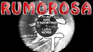 Gigi D'Agostino & Luca Noise - Rumorosa