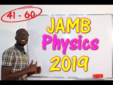 JAMB CBT Physics 2019 Past Questions 41 - 60