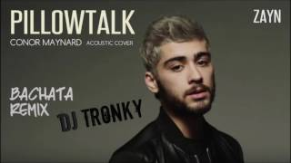 Zayn - Pillowtalk (Acoustic Version) Bachata Remix by DJ Tronky